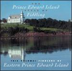 Fiddlers of Eastern Prince Edward Island