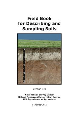 Field Book for Describing and Sampling Soils (Version 3.0) - National Soil Survey Center, and Natural Resources Conservation Service, and U S Department of Agriculture