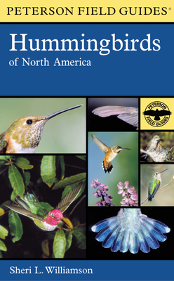 Field Guide to Hummingbirds of North America - Peterson, Roger Tory (Editor)