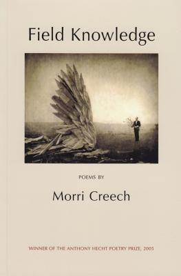 Field Knowledge - Creech, Morri, and McClatchy, J D (Foreword by)