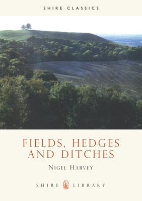Fields, Hedges and Ditches - Harvey, Nigel