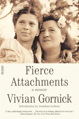 Fierce Attachments: A Memoir - Gornick, Vivian