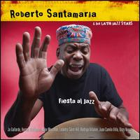 Fiesta Al Jazz - Roberto Santamaria & His Latin Jazz Stars