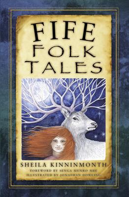 Fife Folk Tales - Kinninmonth, Sheila