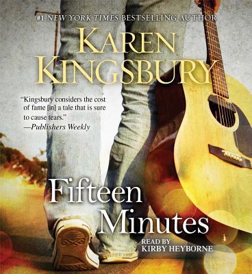 Fifteen Minutes - Kingsbury, Karen, and Heyborne, Kirby (Read by)