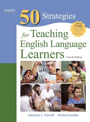 Fifty Strategies for Teaching English Language Learners - Herrell, Adrienne L., and Jordan, Michael L.