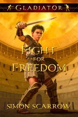 Fight for Freedom - Scarrow, Simon