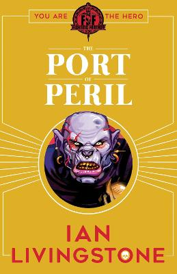 Fighting Fantasy: The Port of Peril - Livingstone, Ian