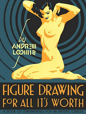 Figure Drawing for All it's Worth - Loomis, Andrew