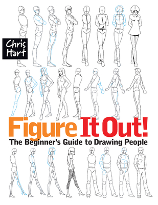 Figure It Out!: The Beginner's Guide to Drawing People - Hart, Christopher, Dr.