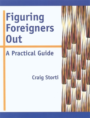 Figuring Foreigners Out: A Practical Guide - Storti, Craig