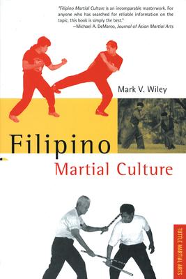 Filipino Martial Culture - Wiley, Mark V