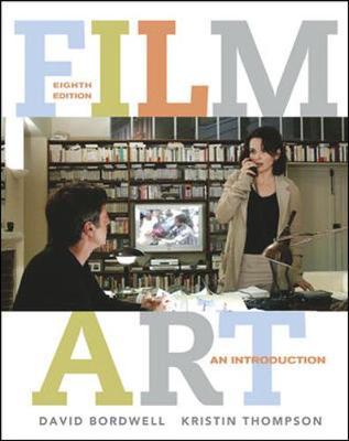 Film Art: An Introduction with Tutorial CD-ROM - Bordwell, David, Professor, and Thompson, Kristin, Professor, and Bordwell David