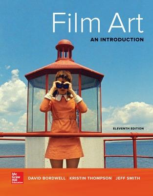 Film Art: An Introduction - Bordwell, David, Professor, and Thompson, Kristin, and Smith, Jeff