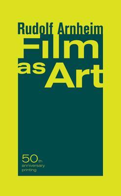 Film as Art - Arnheim, Rudolf