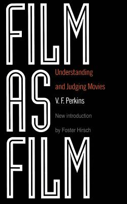 Film as Film: Understanding and Judging Movies - Perkins, V F