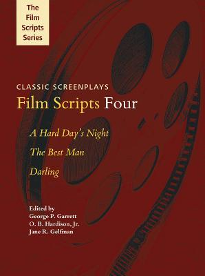 Film Scripts Four: A Hard Day's Night/The Best Man/Darling - Garrett, George P, Professor (Editor), and Hardison, O B (Editor), and Gelfman, Jane R (Editor)