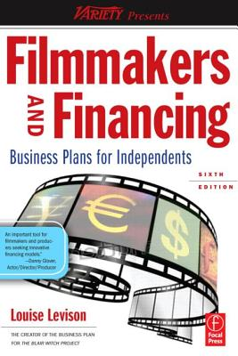 Filmmakers and Financing: Business Plans for Independents - Levison, Louise