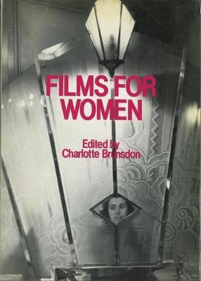 Films for Women - Brunsdon, Charlotte (Editor)