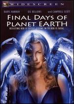 Final Days of Planet Earth - Robert Lieberman