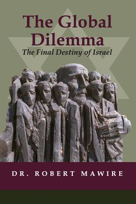 Final Destiny: The Tragedy of Jewish Persecution - Mawire, Dr Robert