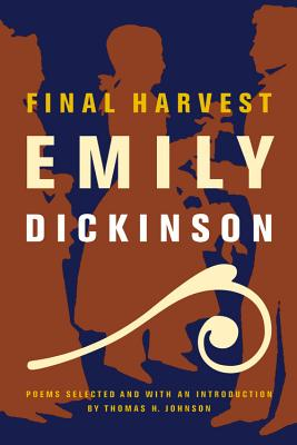 Final Harvest: Poems - Dickinson, Emily, and Johnson, Thomas H
