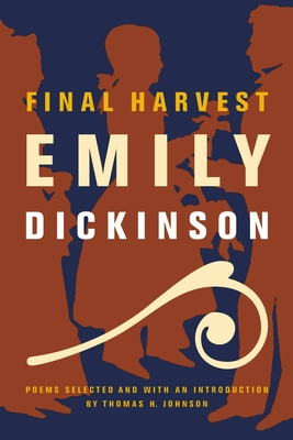 Final Harvest: Poems - Dickinson, Emily, and Johnson, Thomas H (Introduction by)