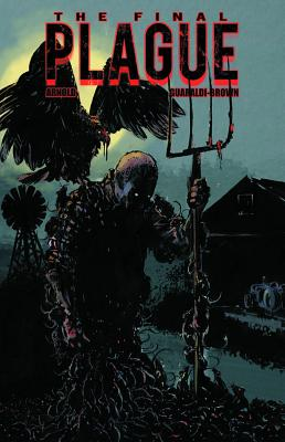 Final Plague - Arnold, J. D., and Guaraldi-Brown, Tony (Artist)