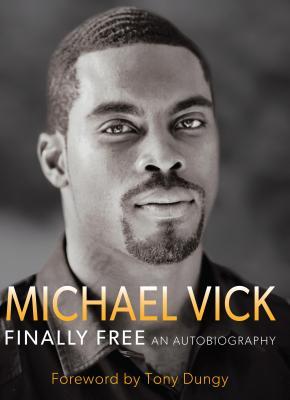 Finally Free: An Autobiography - Vick, Michael