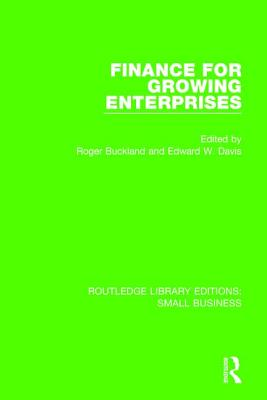 Finance for Growing Enterprises - Buckland, Roger (Editor), and Davis, Edward W. (Editor)