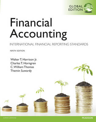 Financial Accounting: Global Edition: International Financial Reporting Standards - Harrison, Walter T., and Horngren, Charles T., and Thomas, Bill