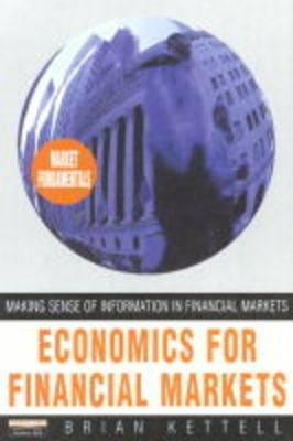 Financial Economics: Making Sense of Information in Financial Markets - Kettell, Brian
