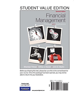 Financial Management: Principles and Applications, Student Value Edition - Titman, Sheridan, and Keown, Arthur J, and Martin, John D