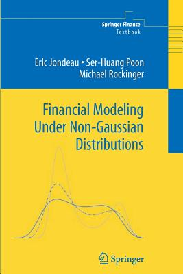 Financial Modeling Under Non-Gaussian Distributions - Jondeau, Eric, and Poon, Ser-Huang, and Rockinger, Michael