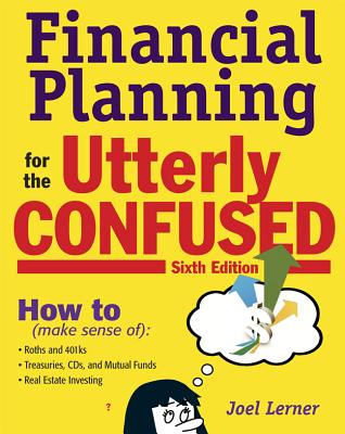 Financial Planning for the Utterly Confused - Lerner, Joel J, PH.D.