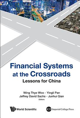 Financial Systems at the Crossroads: Lessons for China - Woo, Wing Thye (Editor)