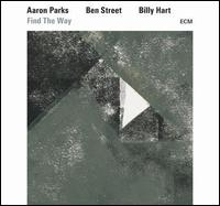 Find the Way - Aaron Parks / Ben Street / Billy Hart