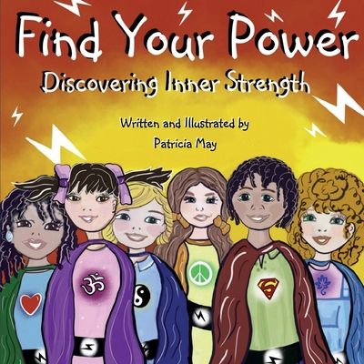 Find Your Power: Discovering Inner Strength - May, Patricia