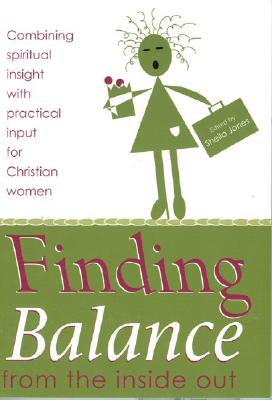 Finding Balance: From the Inside Out - Jones, Sheila (Editor)