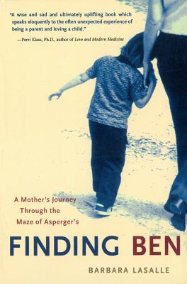 Finding Ben: A Mother's Journey Through the Maze of Asperger's - LaSalle, Barbara
