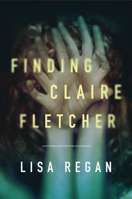 Finding Claire Fletcher - Regan, Lisa