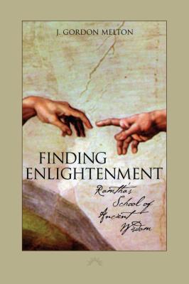 Finding Enlightenment: Ramtha's School of Ancient Wisdom - Melton, J Gordon