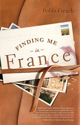Finding Me in France - French, Bobbi