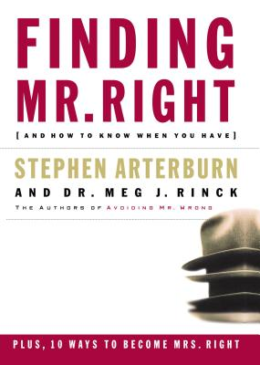 Finding Mr. Right: And How to Know When You Have - Arterburn, Stephen, and Rinck, Margaret