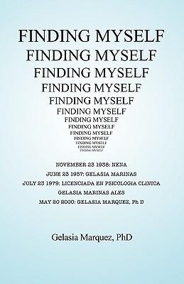 Finding Myself - Marquez Phd, Gelasia