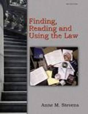 Finding, Reading and Using the Law - Stevens, Anne M, and Cohen