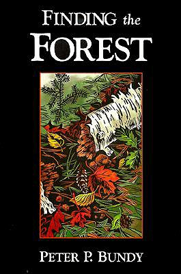 Finding the Forest: The Initiation - Bundy, Peter P