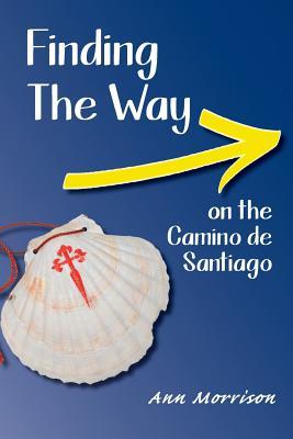 Finding the Way on the Camino de Santiago - Morrison, Ann