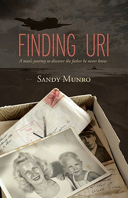 Finding Uri: A Man's Journey to Discover the Father He Never Knew - Munro, Sandy