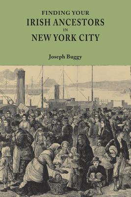 Finding Your Irish Ancestors in New York City - Buggy, Joseph